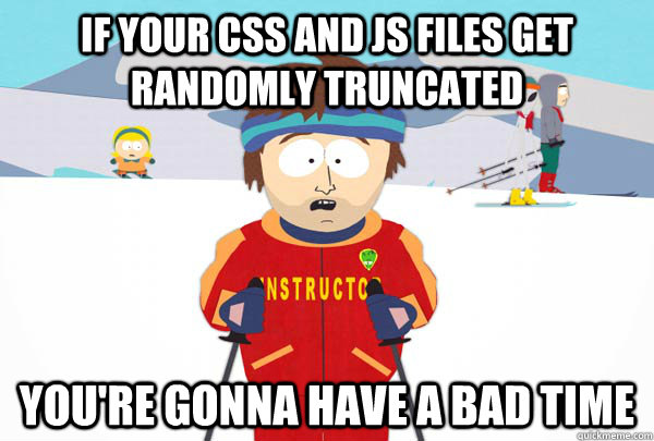 Javascript truncated? Bad times