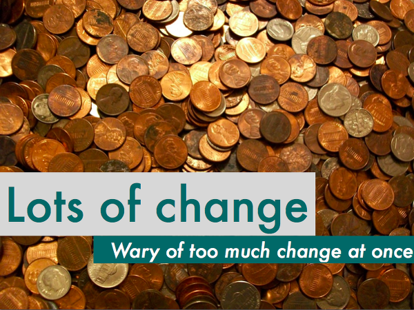 Lots of change